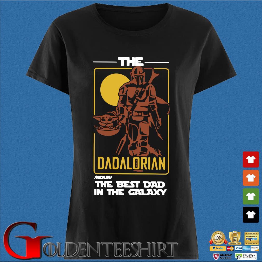 The Dadalorian The Best Dad In The Galaxy Shirt Den Ladies