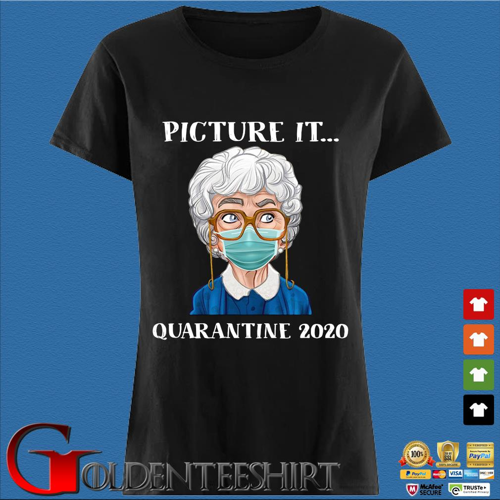 The Golden Girls Picture It Quarantine 2020 Shirt Den Ladies