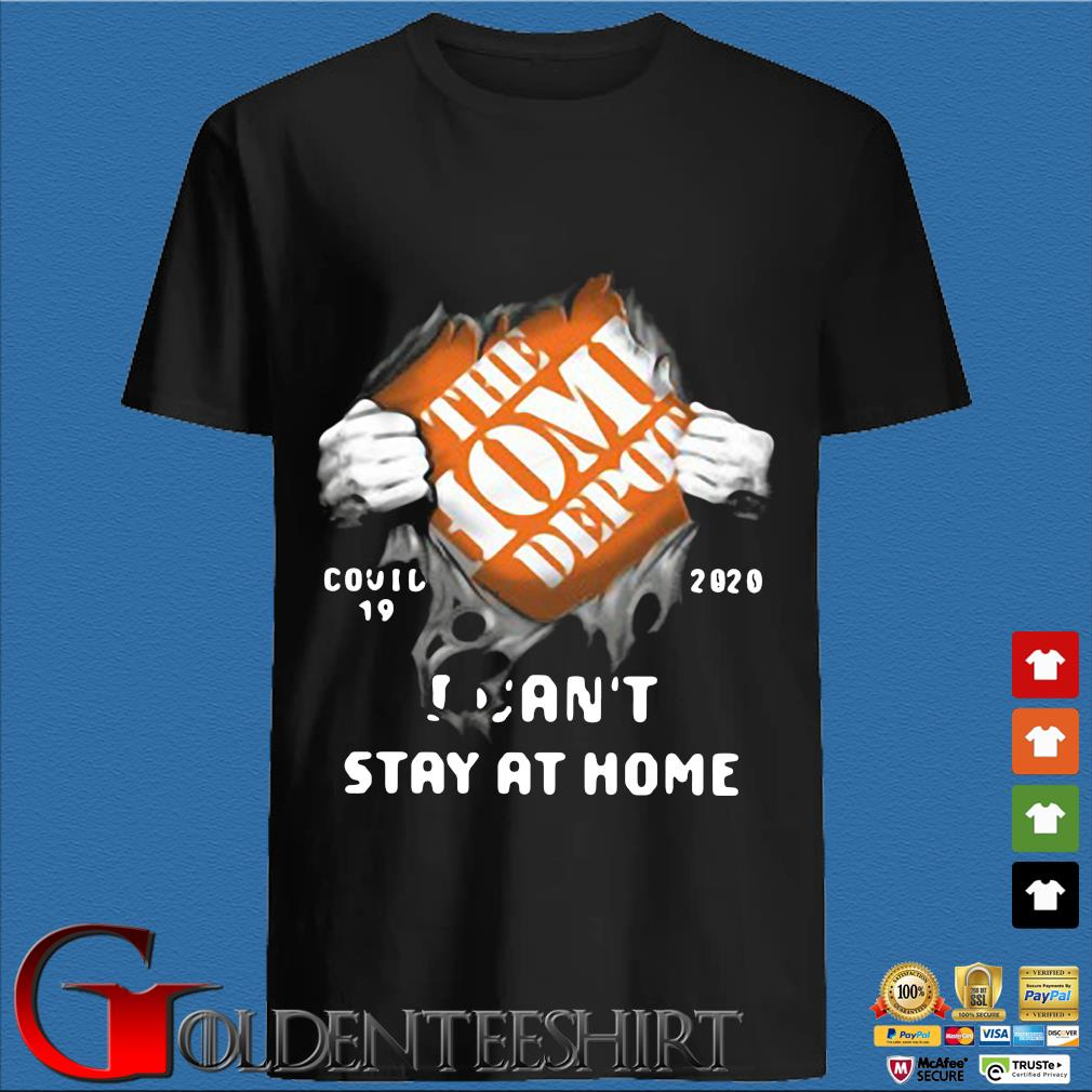 The Home Depot Inside Me Covid 19 2020 I Can't Stay At Home Shirt