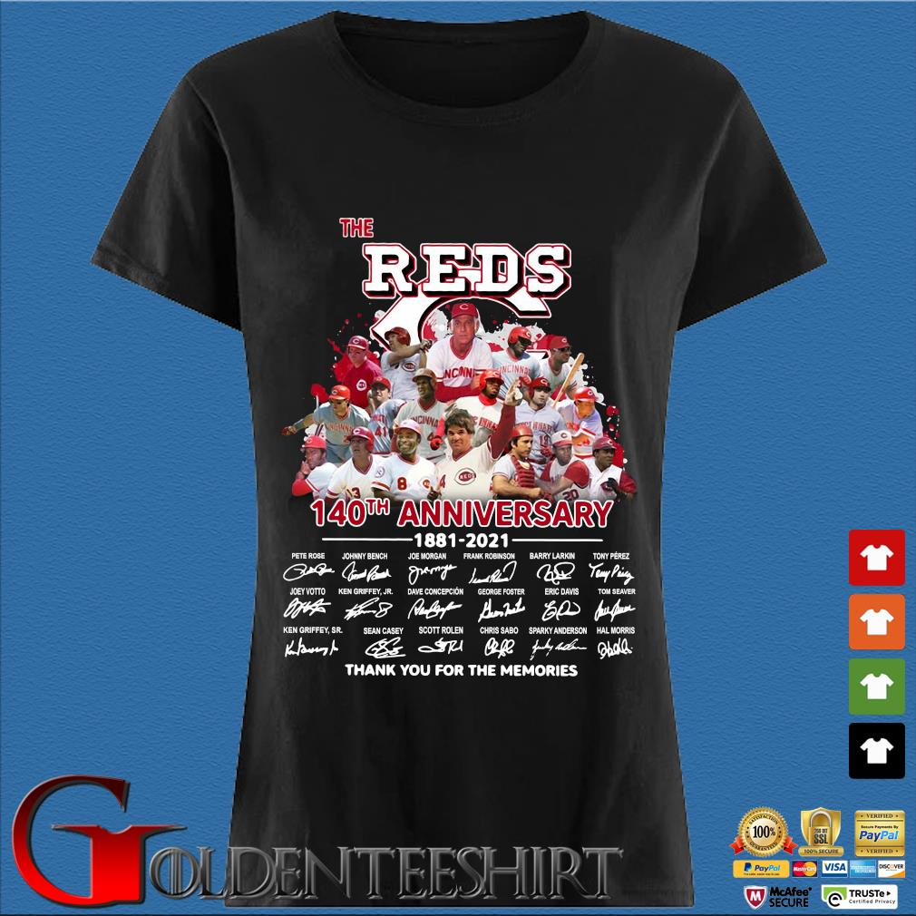 The Reds 140th Anniversary 1881 2021 Thank You For The Memories Signatures Shirt Den Ladies