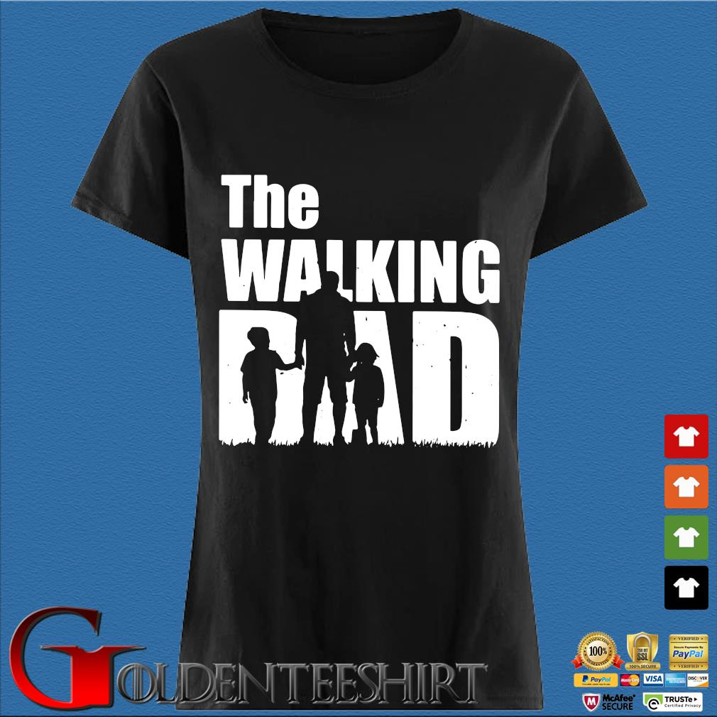 The Walking Dad With Son And Daughter Shirt Den Ladies