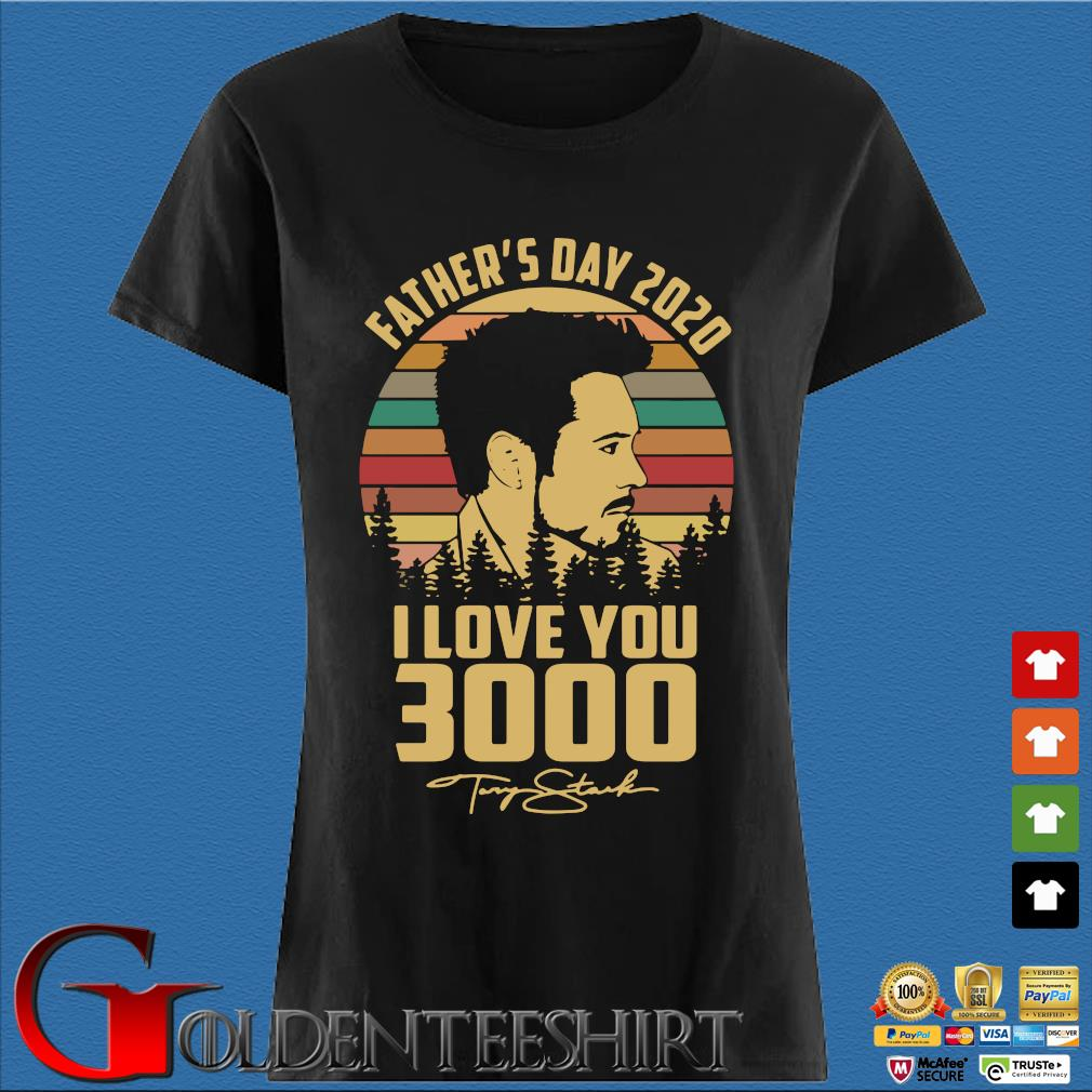 Tony Stank Father's Day 2020 I Love You 3000 Signature Vintage Shirt Den Ladies