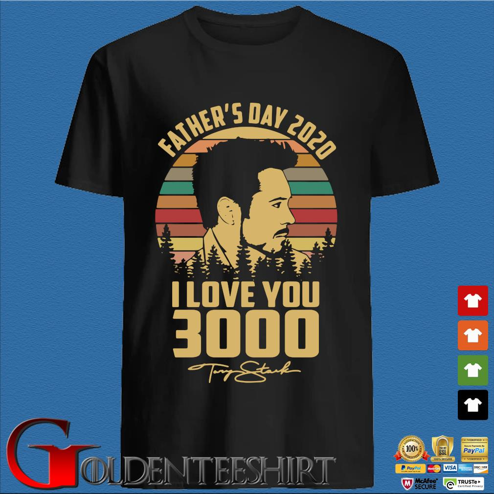 Tony Stank Father's Day 2020 I Love You 3000 Signature Vintage Shirt