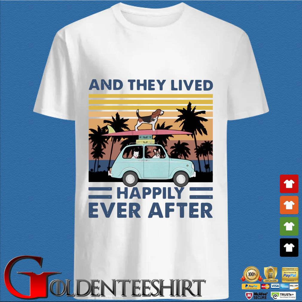 And They Lived Happily Ever After Dog Vintage Shirt
