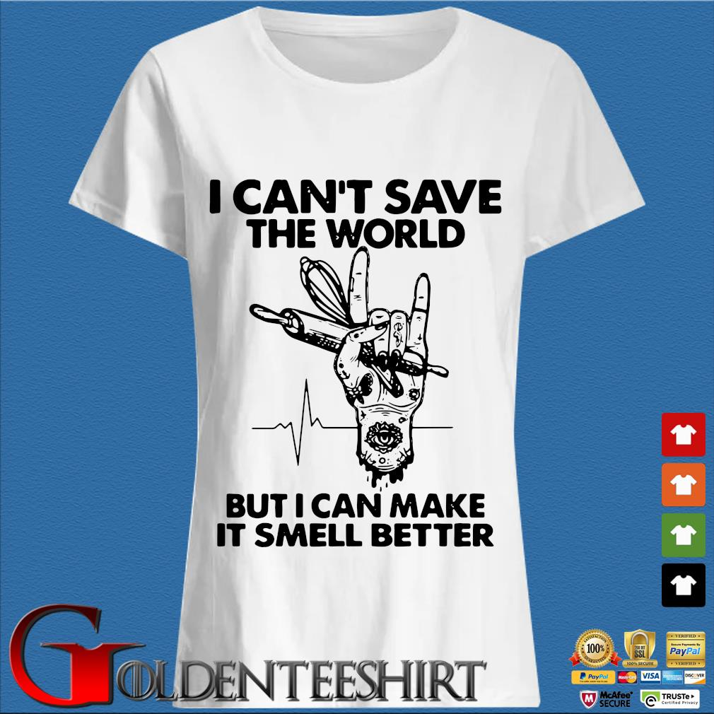 Baker I Cant Save The World But I Can Make It Smell Better Heartbeat Shirt Trang Ladies