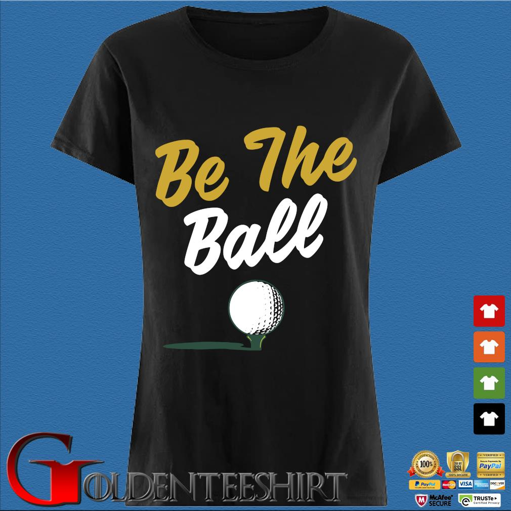 Be The Ball Golf Shirts Den Ladies