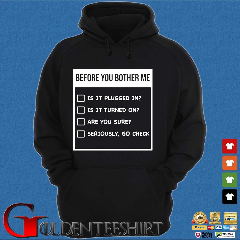 Before You Bother Me Is It Plugged In Is It Turned On Shirt Hoodie đen
