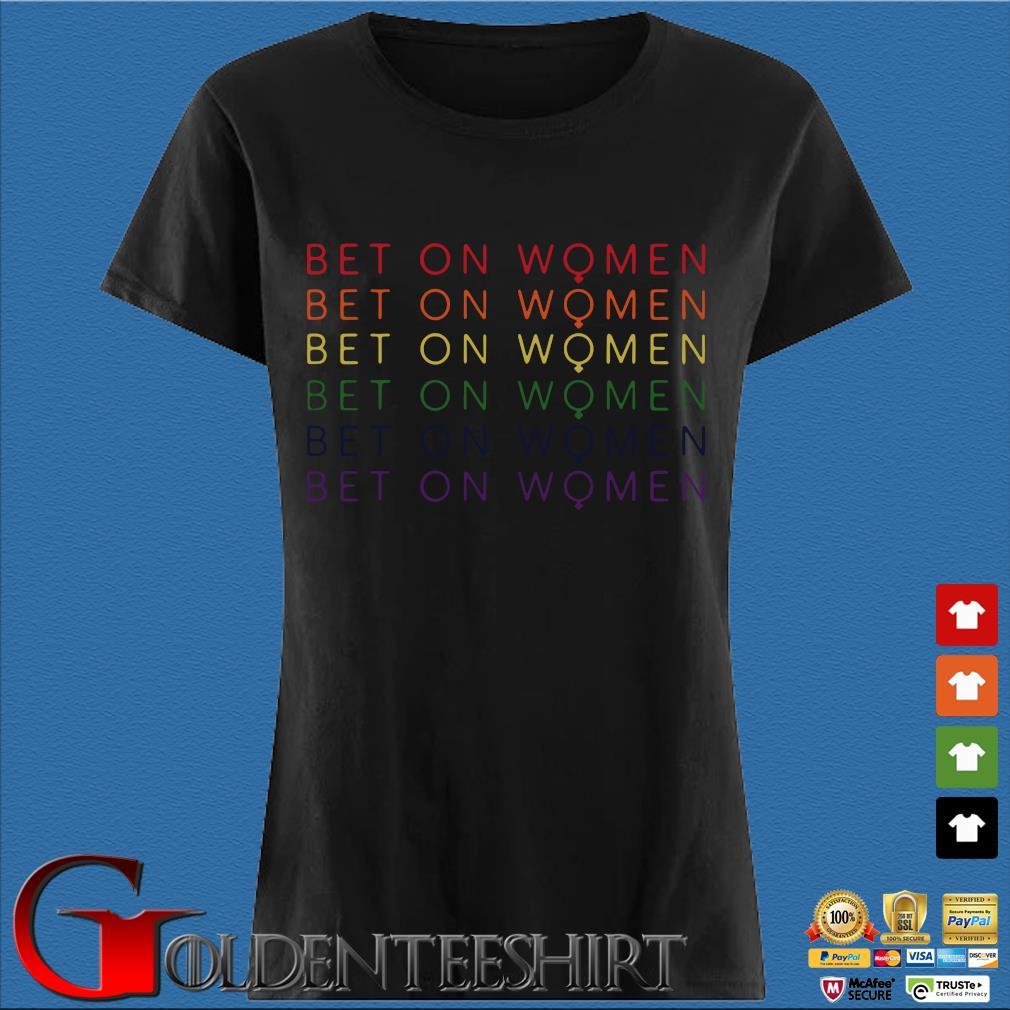 Bet On Women Pride LBGT Shirt Den Ladies