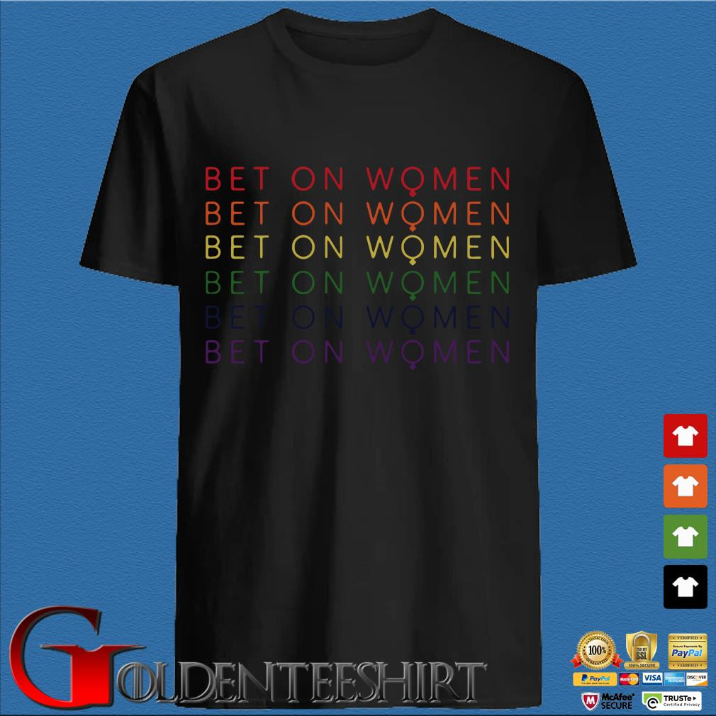 Bet On Women Pride LBGT Shirt