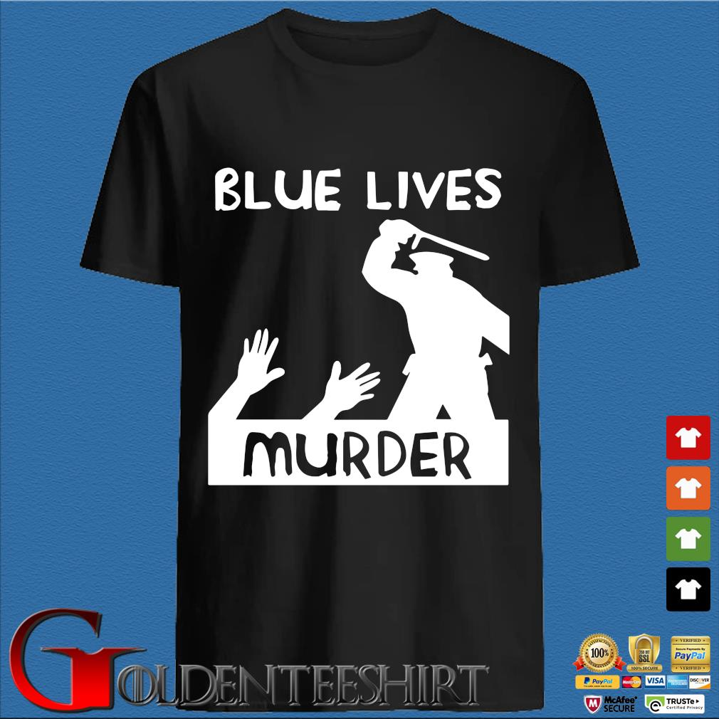 Blue Lives Murder Shirt