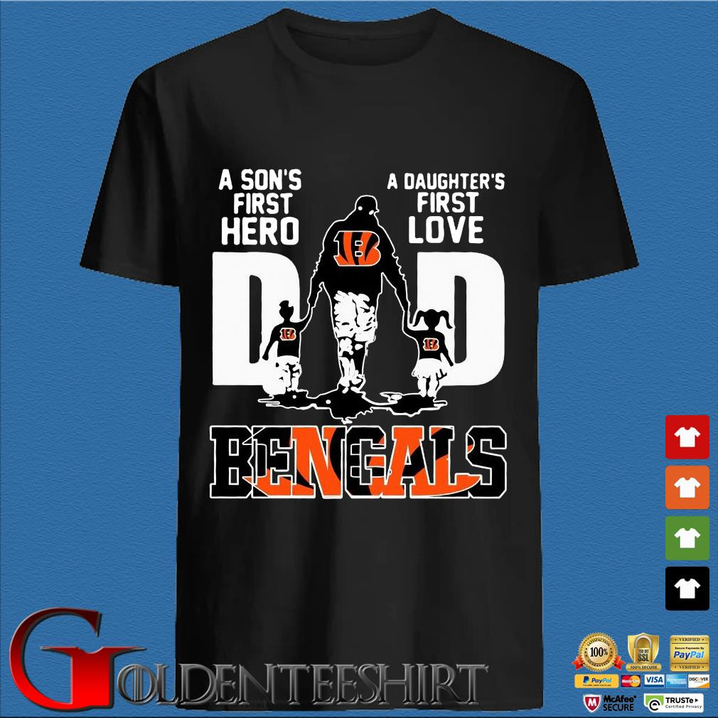 Cincinnati Bengals Dad a son's first hero a daughter's first love shirt