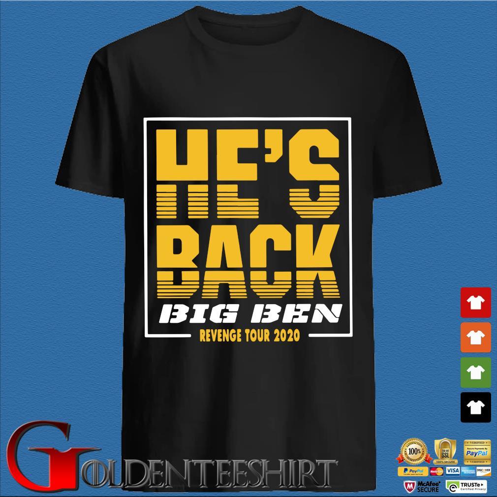 He's Back Big Ben Revenge Tour 2020 Shirt