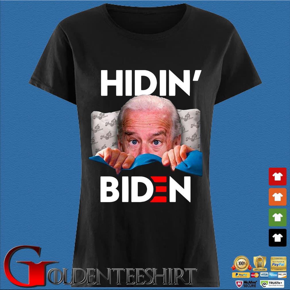 Hiding From Biden For President 2020 Funny Political Shirt Den Ladies