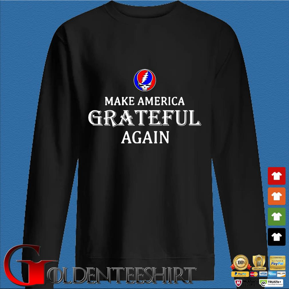Make America Greatful Again Shirts Den Sweater