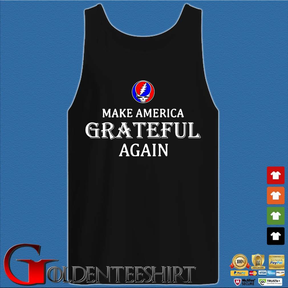 Make America Greatful Again Shirts Tank top den