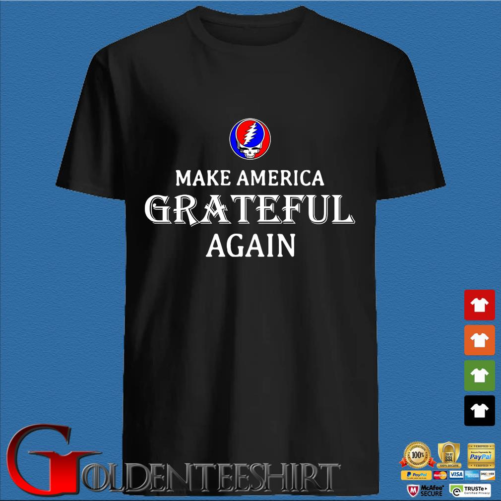 Make America Greatful Again Shirts
