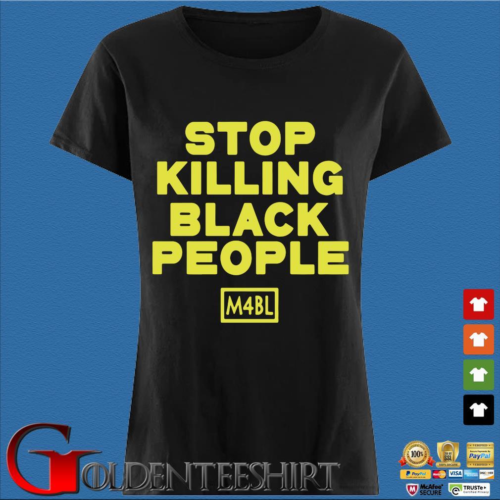 Stop Killing Black People M4bl Shirt Den Ladies