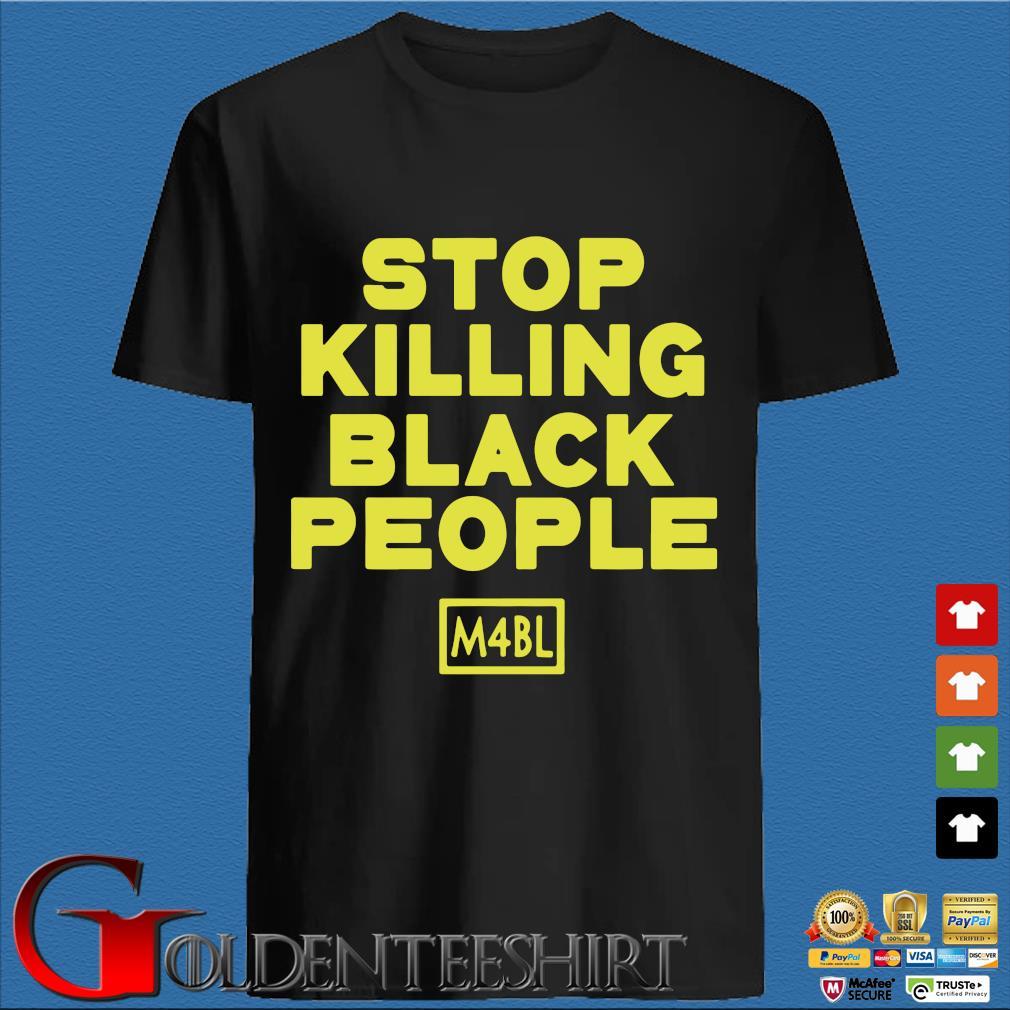 Stop Killing Black People M4bl Shirt
