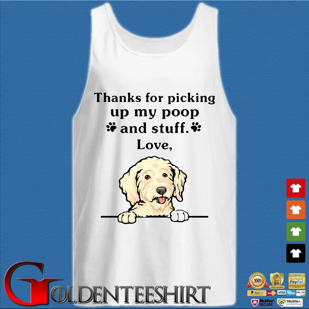 Thanks For Picking Up My Poop And Stuff Love Dog Shirt Tank top trắng