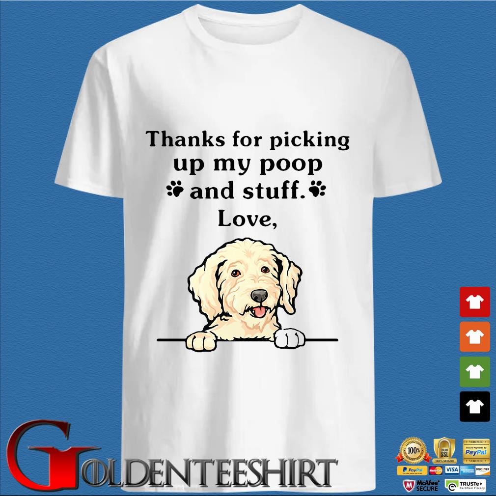 Thanks For Picking Up My Poop And Stuff Love Dog Shirt