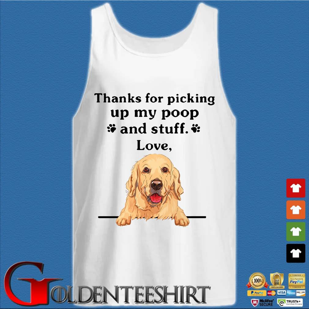 Thanks For Picking Up My Poop And Stuff Love Shirt Tank top trắng