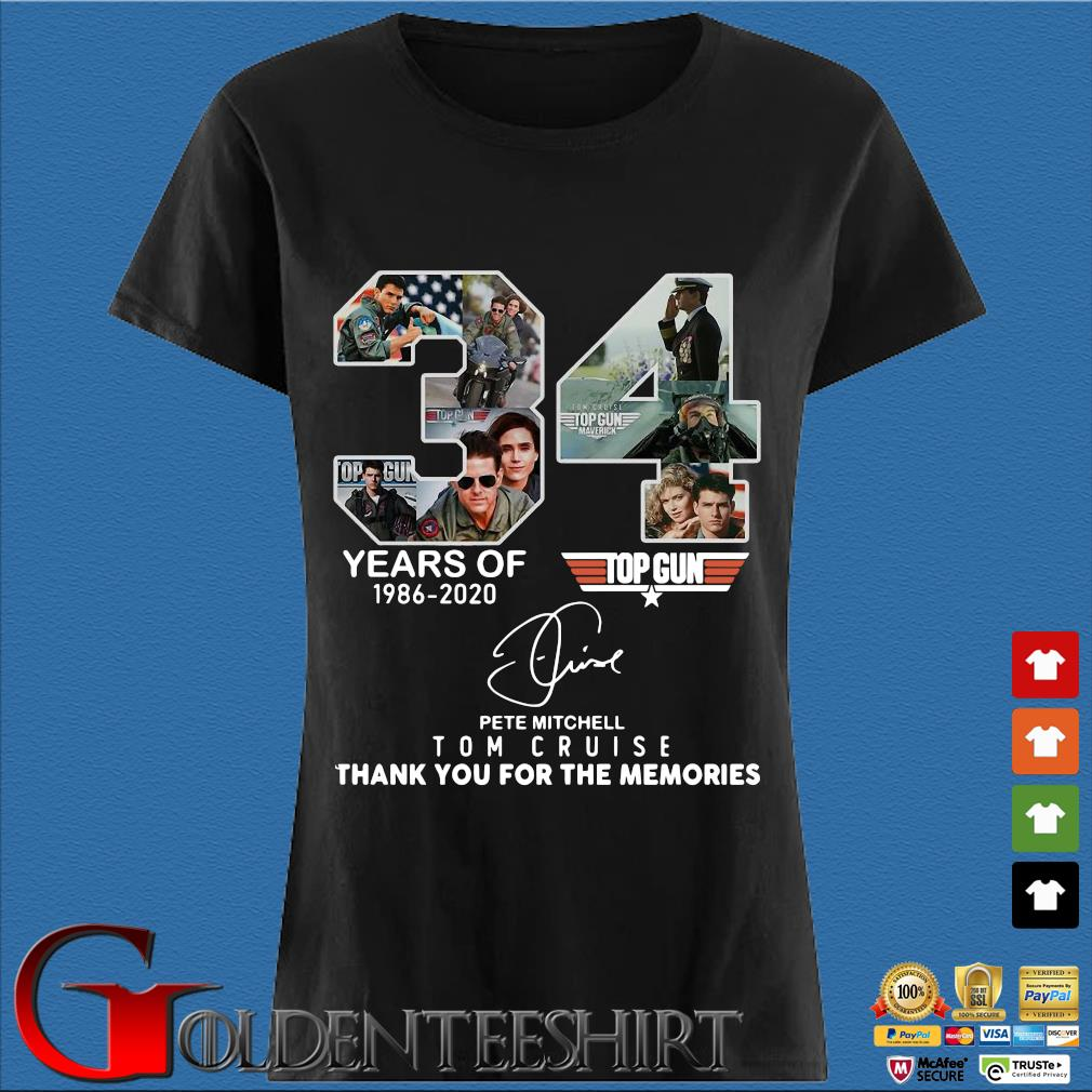 Top Gun 34 Years Of 1986 2020 Pete Mitchell Tom Cruise Thank You For The Memories Signature Shirt Den Ladies