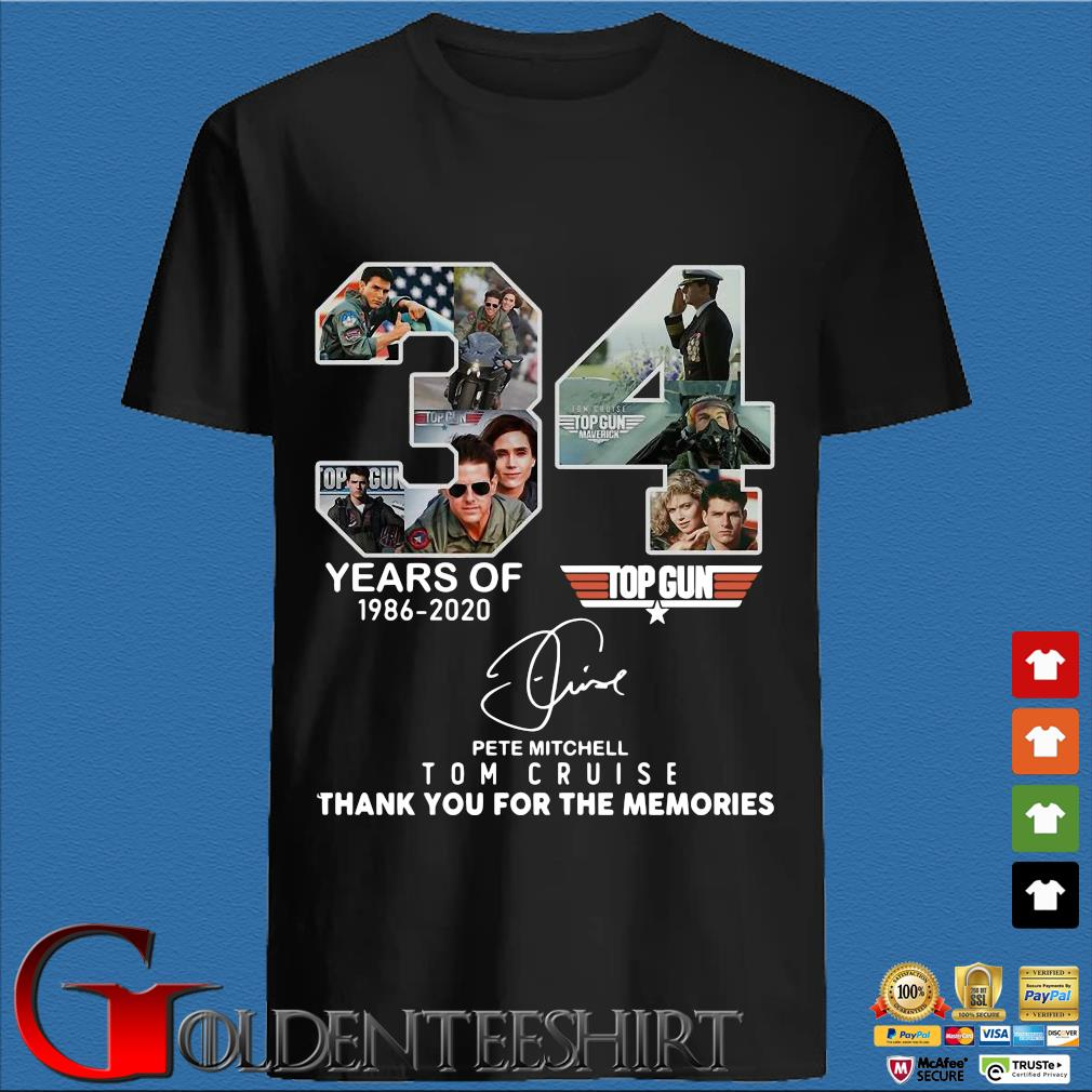 Top Gun 34 Years Of 1986 2020 Pete Mitchell Tom Cruise Thank You For The Memories Signature Shirt