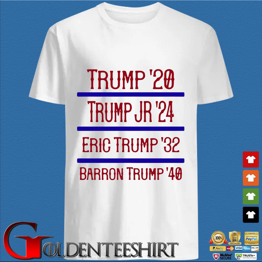 Trump'20 Trump Jr'24 Eric Trump'32 Barron Trump'40 Shirt