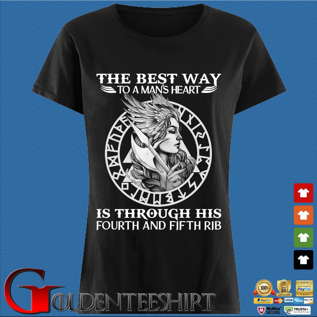 Viking The Best Way To A Man's Heart Is Through His Fourth And Fifth Rib Shirts Den Ladies