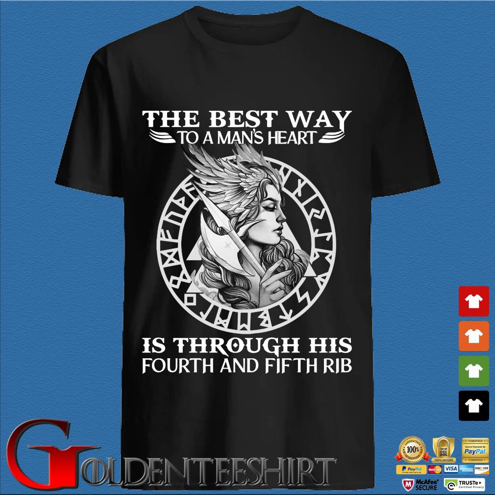 Viking The Best Way To A Man's Heart Is Through His Fourth And Fifth Rib Shirts
