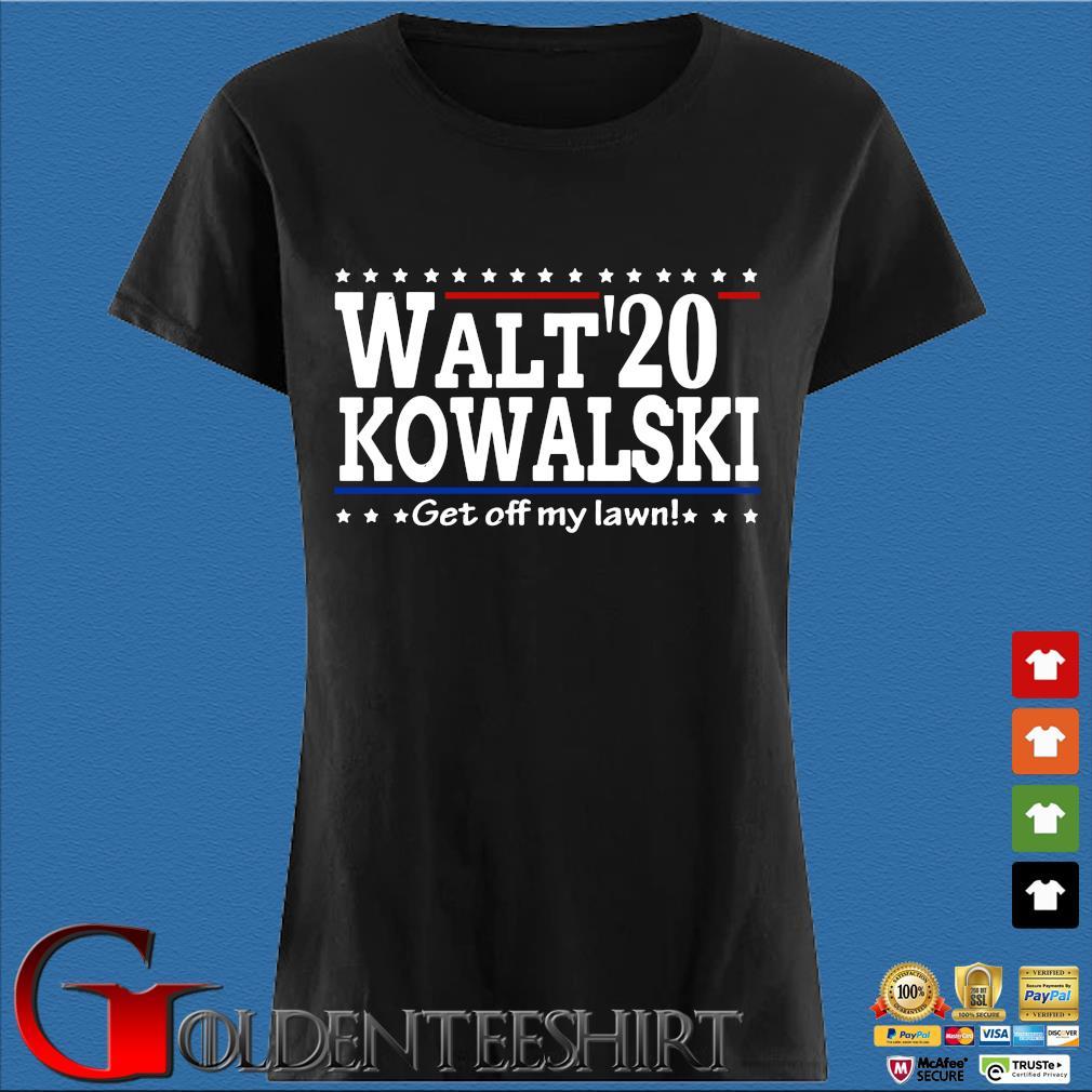 Walt Kowalski 2020 Get Off My Lawn Shirt Den Ladies