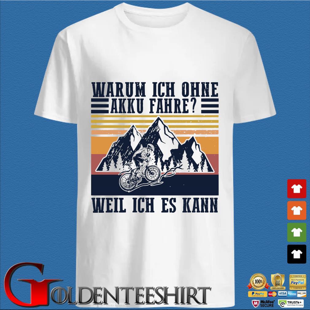 Warum Ich Ohne Akku Fahre Weil Ich Es Kann Vintage Shirt