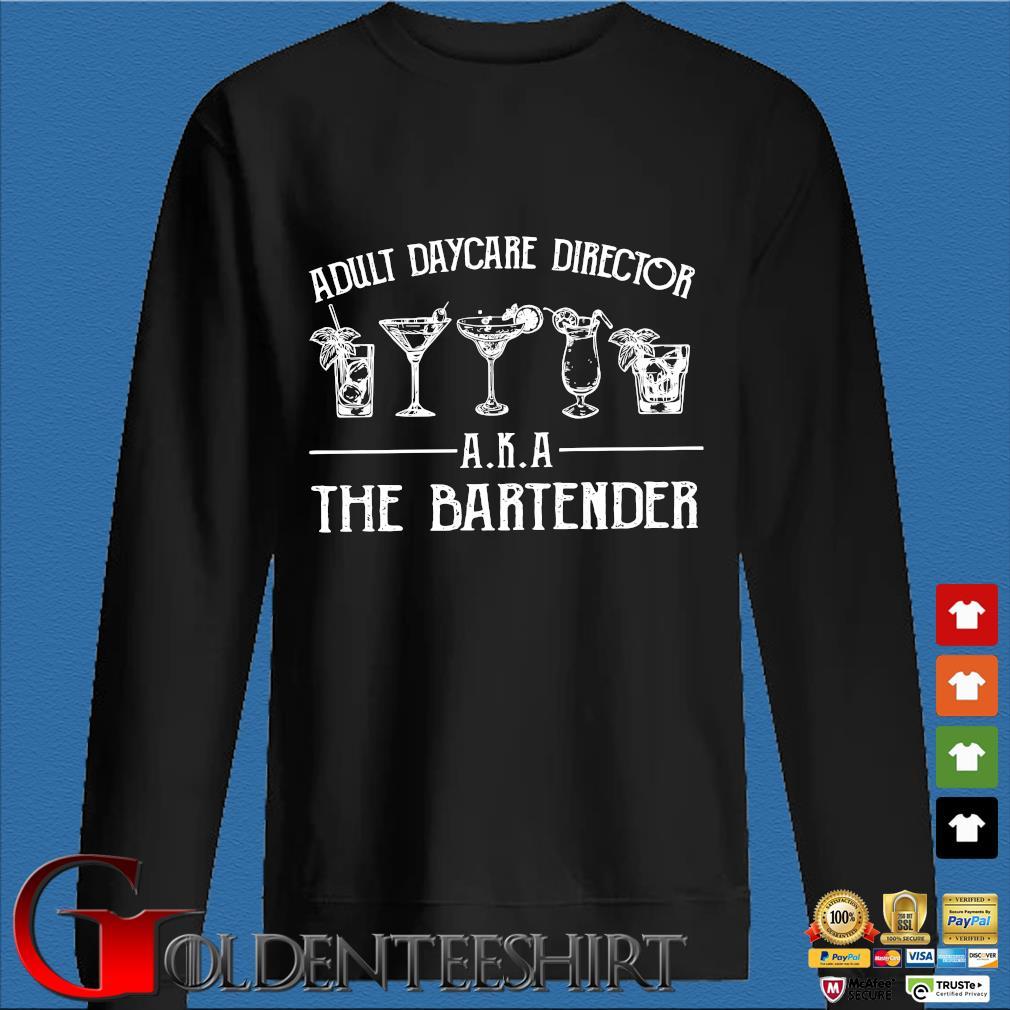 Adult Daycare Director Aka The Bartender Shirt Den Sweater