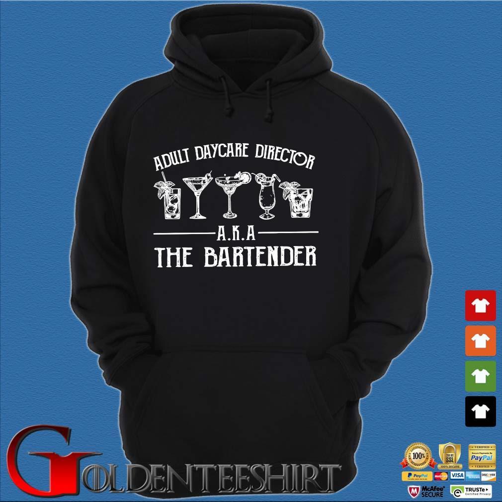 Adult Daycare Director Aka The Bartender Shirt Hoodie đen