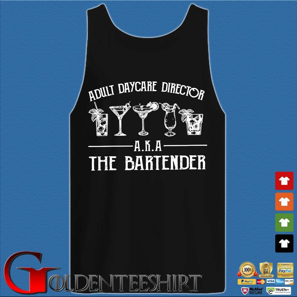Adult Daycare Director Aka The Bartender Shirt Tank top den