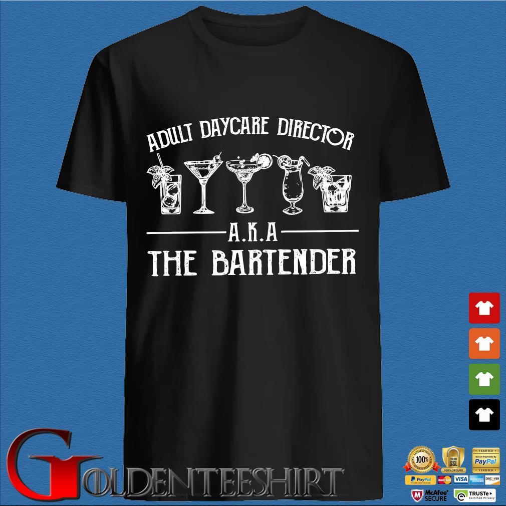 Adult Daycare Director Aka The Bartender Shirt