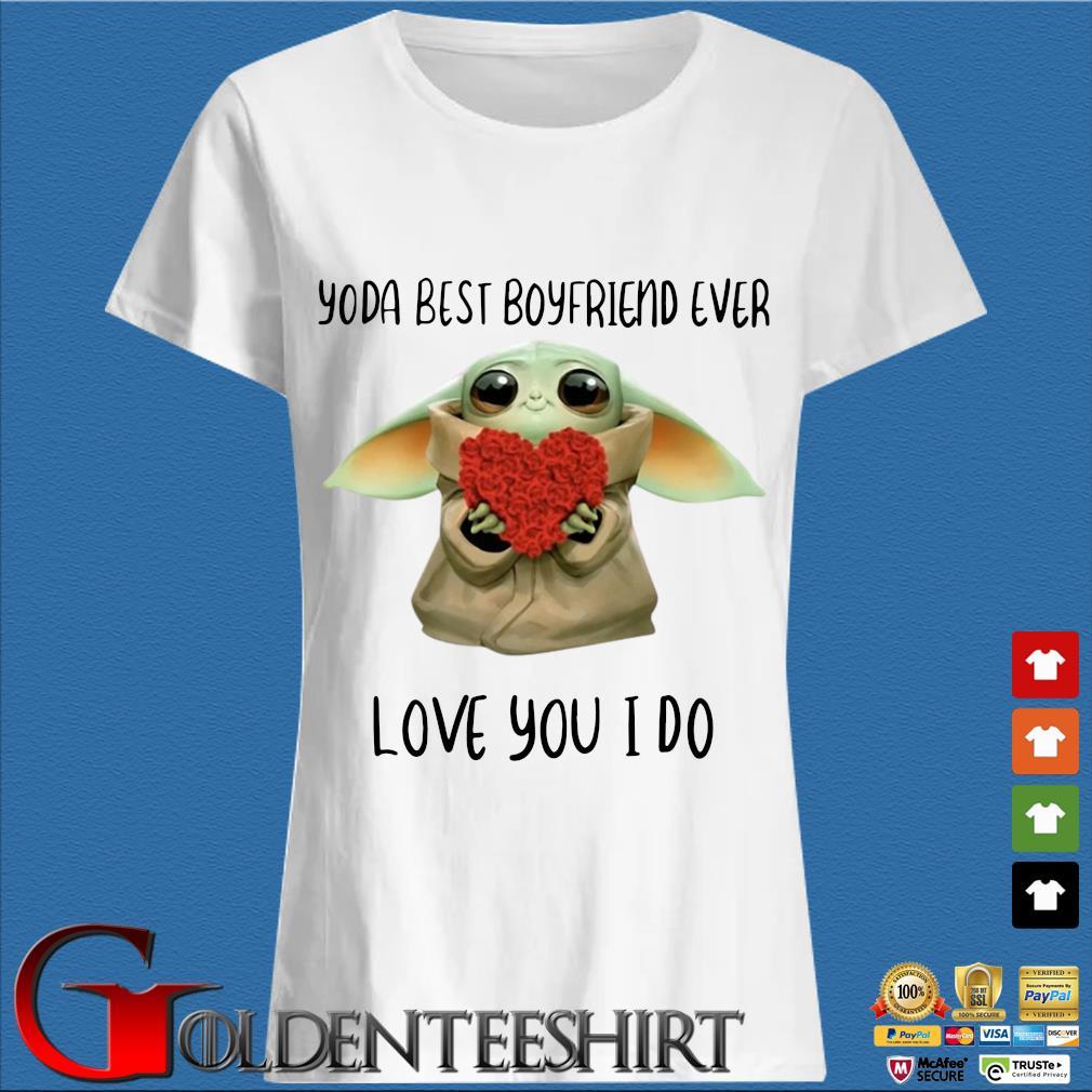 Baby Yoda Hug Flower Heart Best Boyfriend Ever Love You I Do Shirt Trang Ladies