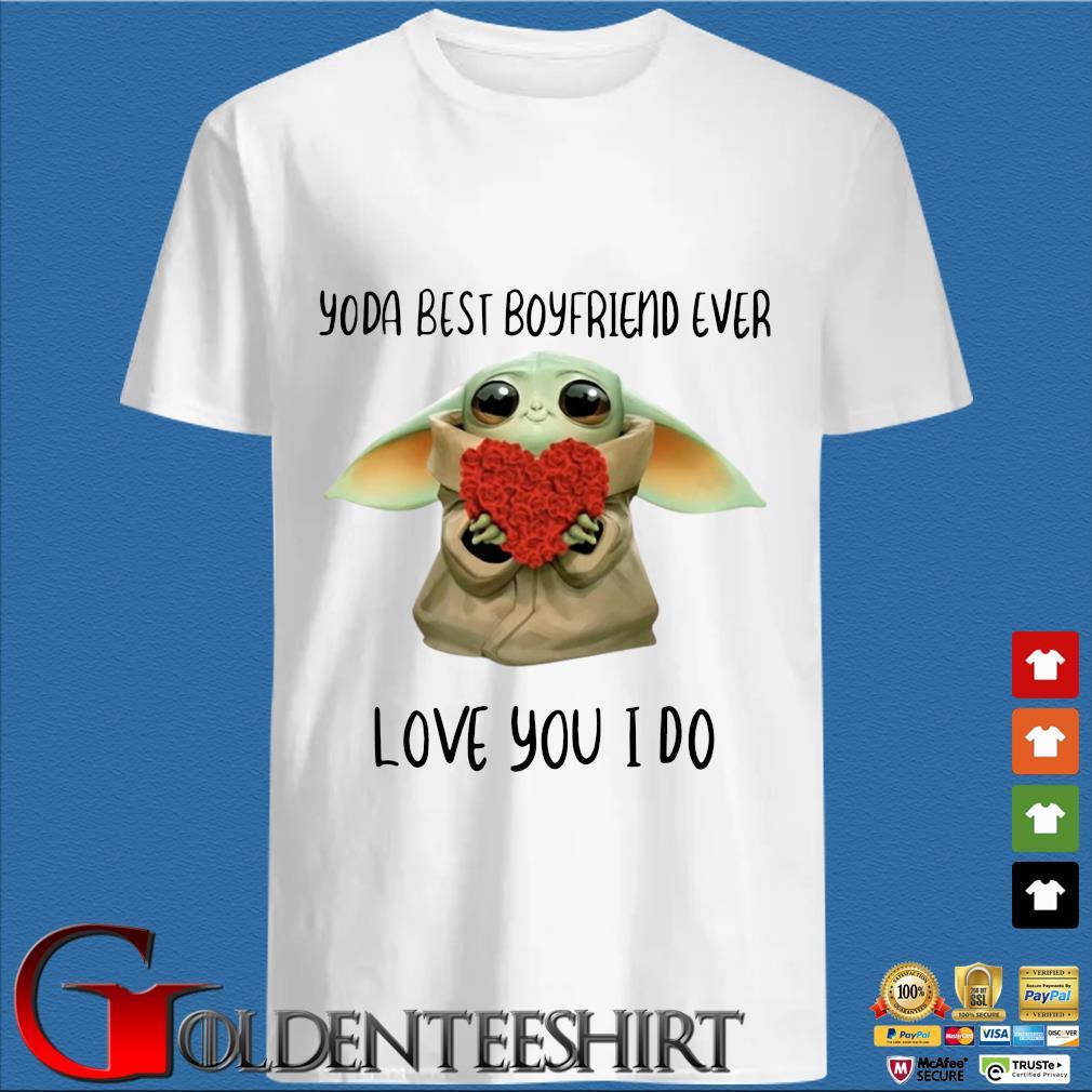 Baby Yoda Hug Flower Heart Best Boyfriend Ever Love You I Do Shirt