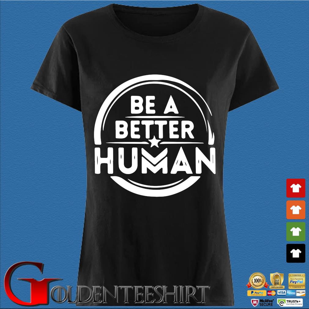 Be a better human s Den Ladies