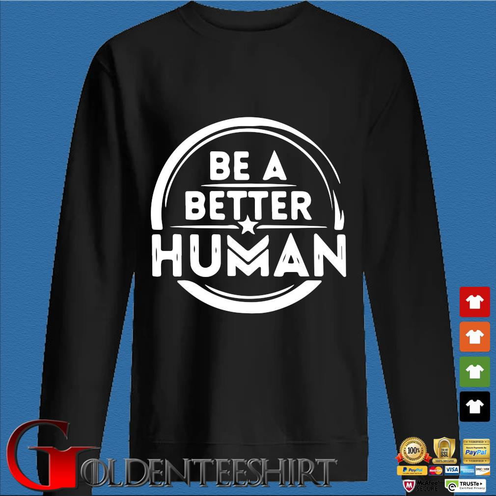 Be a better human s Den Sweater