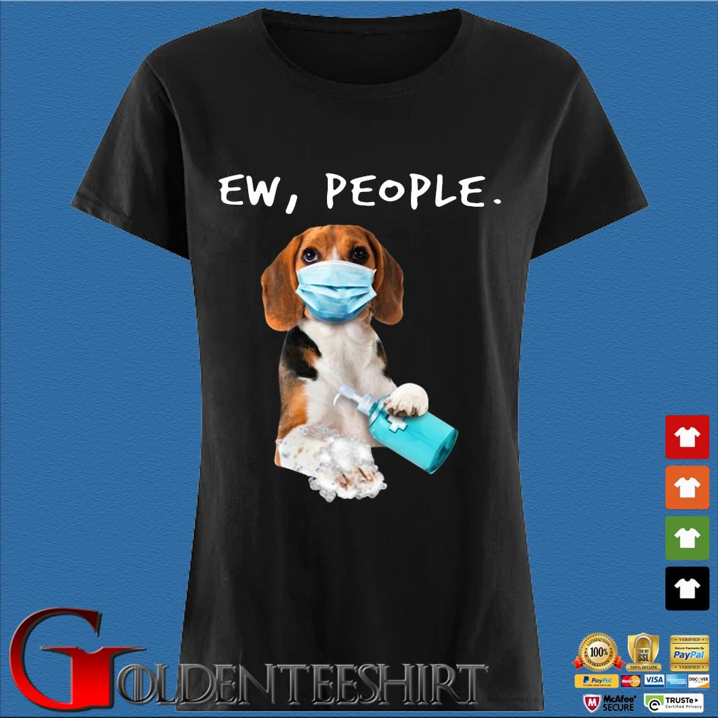 Beagle Ew People Face Mask Wash Your Hands Shirt Den Ladies