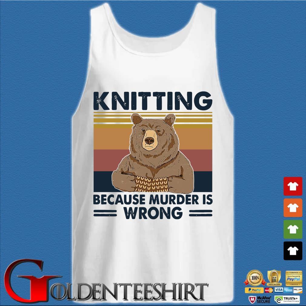 Bear knitting because murder is wrong vintage shirts Tank top trắng