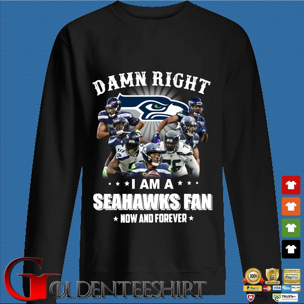 Damn right I am a Seahawks fan how and forever s Den Sweater