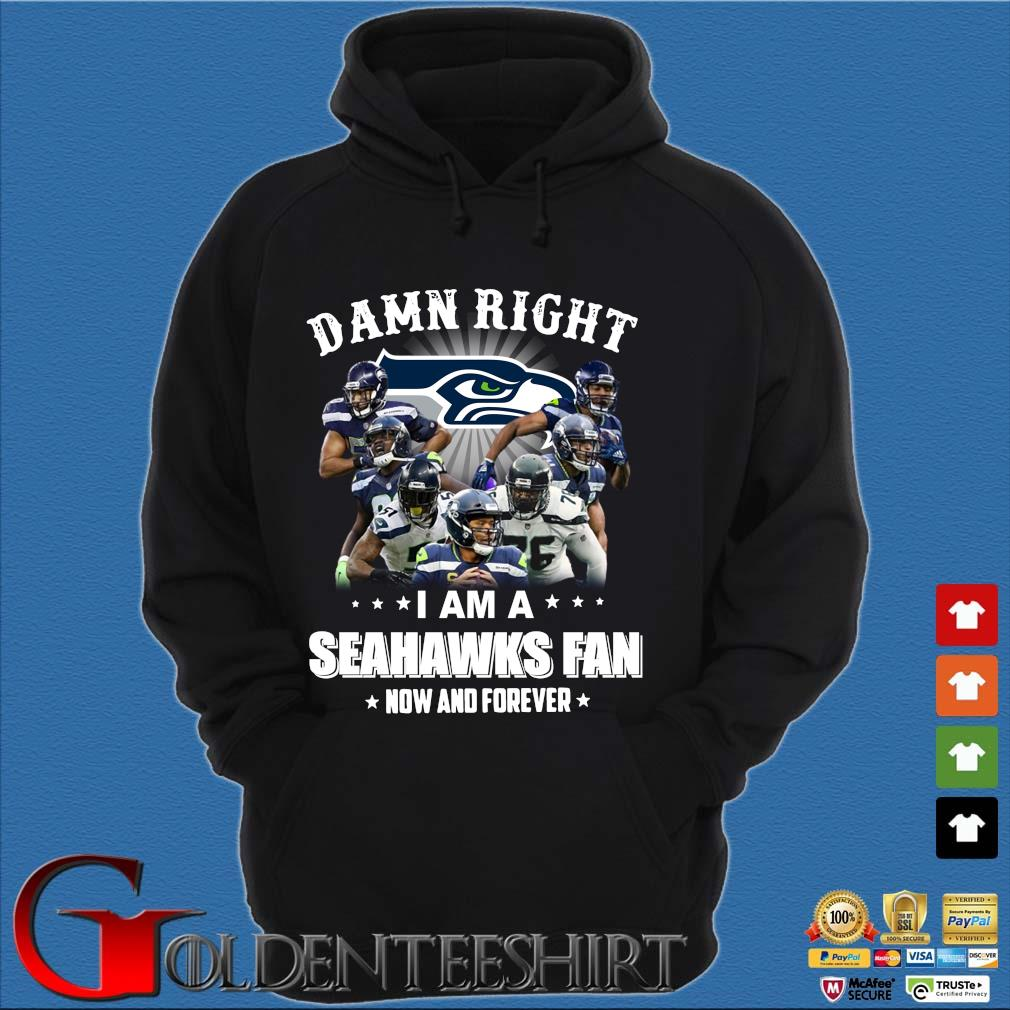 Damn right I am a Seahawks fan how and forever s Hoodie đen
