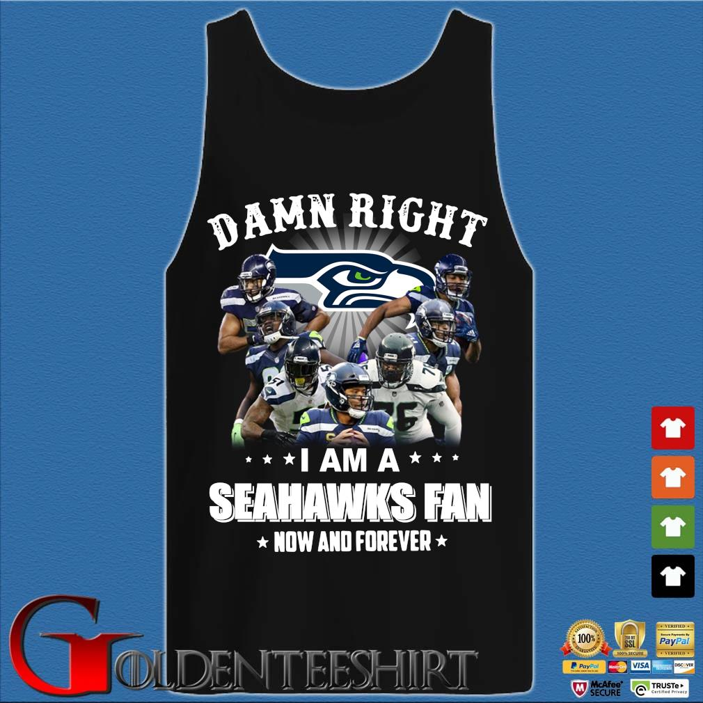 Damn right I am a Seahawks fan how and forever s Tank top den