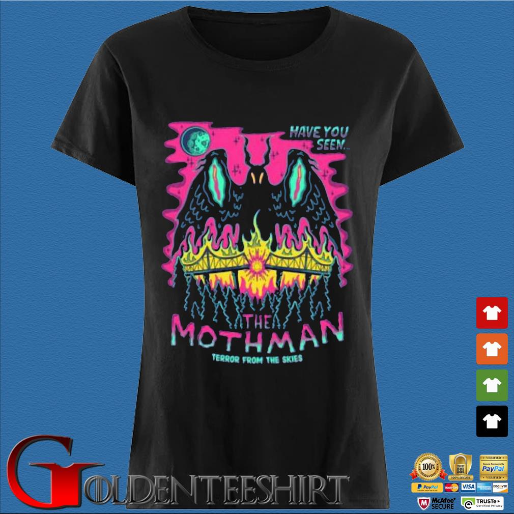 Have You Seen The Mothman Terror From The Skies Shirt Den Ladies