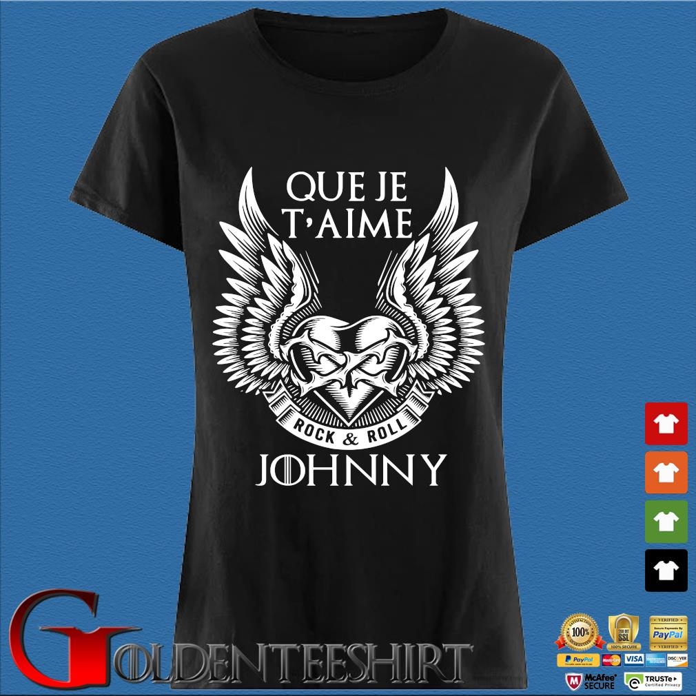 Que Je T'aime Rock And Roll Johnny Shirt Den Ladies