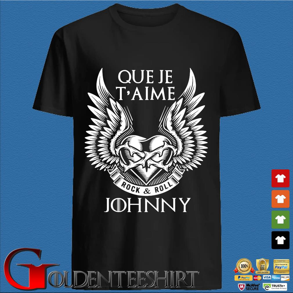 Que Je T'aime Rock And Roll Johnny Shirt