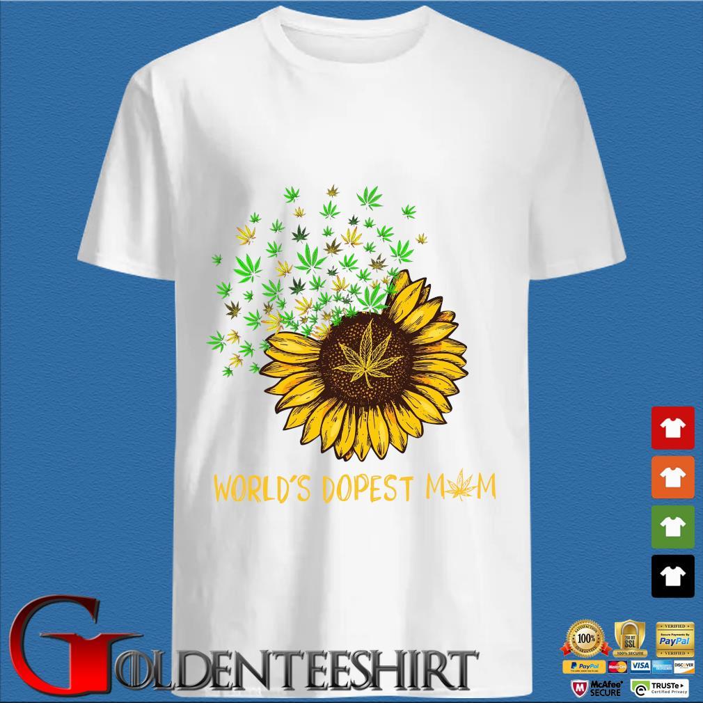 Sunflower cannabis weed world's dopest mom shirt