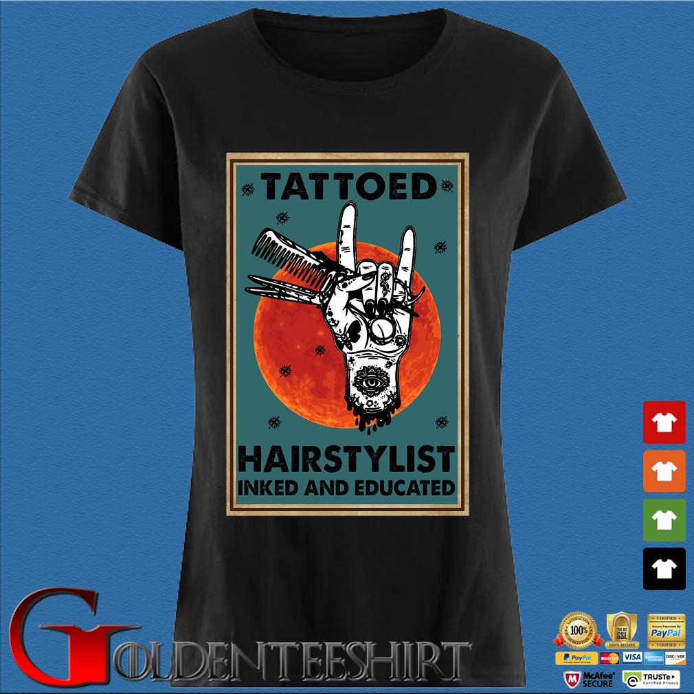 Tattooed Hair Stylist Inked And Educated Sunset Poster Shirt Den Ladies